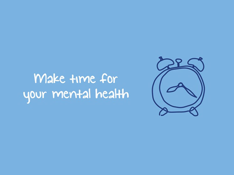 A drawing of a clock on a blue field with caption make time for your mental health