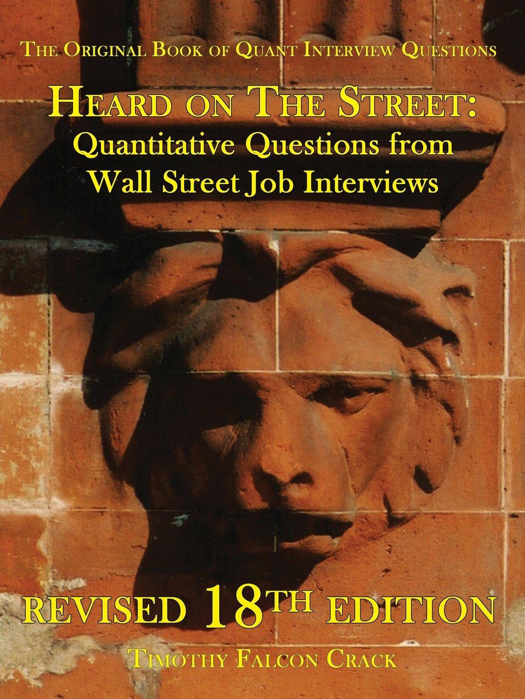 Heard On The Street: Quantitative Questions From Wall Street Job Interviews  Ed. 2017