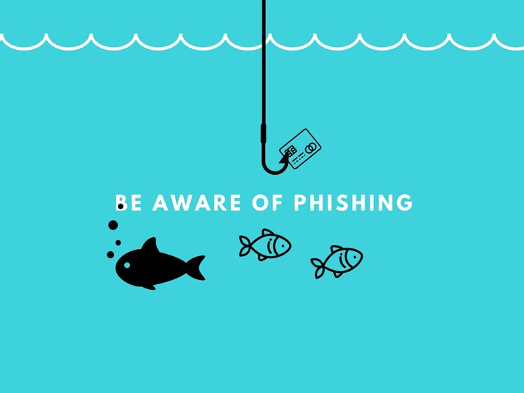 be aware of phishing